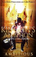 A Kingpin's Ambition : Respect My Throne