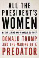 Media Cover for All the President's Women: Donald Trump and the Making of a Predator