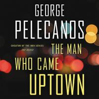 The Man Who Came Uptown
