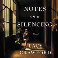 Notes on A Silencing : A Memoir
