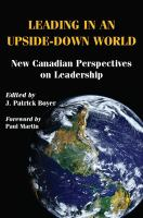Leading in An Upside-down World: New Canadian Perspectives on Leadership