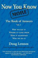 Now You Know More : Vol. II: The Book of Answers