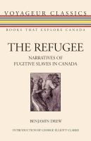 The Refugee, Or, Narratives of Fugitive Slaves in Canada