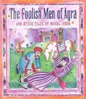 The Foolish Men of Agra