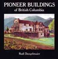 Pioneer Buildings of British Columbia