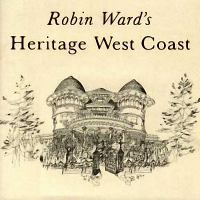 Robin Ward's Heritage West Coast