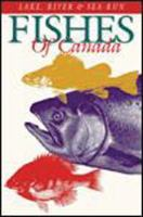 Lake, River and Sea-run Fishes of Canada