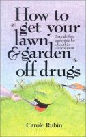 How to Get your Lawn and Garden Off Drugs