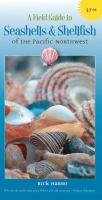 A Field Guide To The Seashells And Shellfish Of The Pacific Northwest*