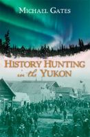 History Hunting in the Yukon