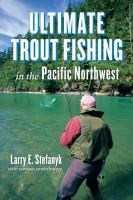 Ultimate Trout Fishing in the Pacific Northwest
