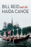 Bill Reid and the Haida Canoe