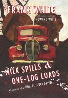 Milk Spills & One-log Loads