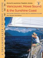 Vancouver, Howe Sound & the Sunshine Coast Including Princess Louisa Inlet & Jedediah Island