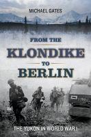 From the Klondike to Berlin
