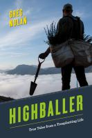 Highballer : true tales from a treeplanting life