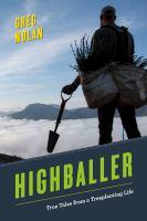 Highballer : True Tales from a Treeplanting Life.