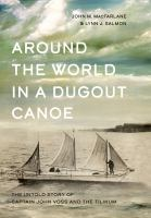 Around the World in A Dugout Canoe