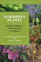 Luschiim's Plants : A Hul'q'umi'num (Cowichan)ethnobotany by Luschiim Arvid Charlie