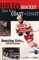 Hello Hockey Fans From Coast to Coast