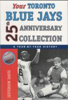 Your Toronto Blue Jays 25th Anniversary Collection