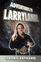 Adventures in Larryland!
