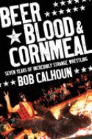 Beer, Blood & Cornmeal