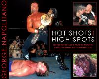 Hot Shots and High Spots