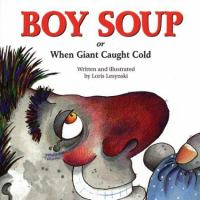 Boy Soup ; Or, When Giant Caught Cold