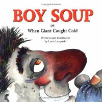 Boy Soup, Or, When Giant Caught Cold