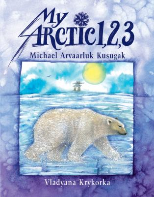 Cover image for My Arctic 1, 2, 3