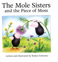 The Mole Sisters and the Piece of Moss