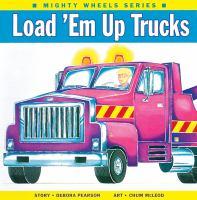 Load 'em up Trucks