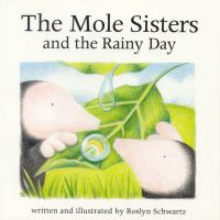 The Mole Sisters and the Rainy Day
