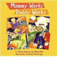 Mommy Works, Daddy Works