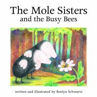 Mole Sisters and the Busy Bees