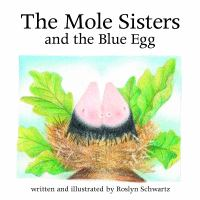 The Mole Sisters And The Blue Egg