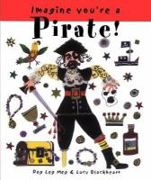 Imagine You're A Pirate!
