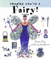 Imagine You're A Fairy!