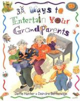 38 Ways to Entertain your Grandparents