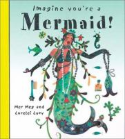 Imagine You're A Mermaid!