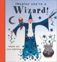 Imagine You're A Wizard!