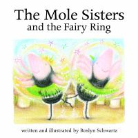 The Mole Sisters and the Fairy Ring