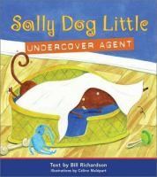 Sally Dog Little, Undercover Agent