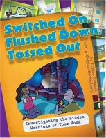 Switched On, Flushed Down, Tossed Out