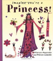 Imagine You're A Princess!