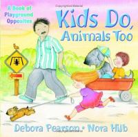 Kids Do, Animals Too
