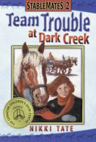Team Trouble at Dark Creek