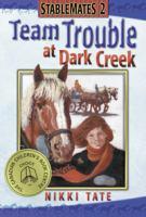 Team Trouble at Dark Creek