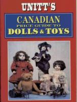 Unitt's Canadian Price Guide to Dolls & Toys